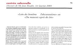 Discours prononcé en qualité de Lauréat de la Conférence du stage à la rentrée solennelle du Barreau de Marseille du 04 juillet 2004 : « Loin des lumières l'obscurantisme, ou du mauvais esprit des lois ».