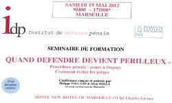 Séminaire de formation de l'Institut de Défense Pénale « Quand défendre devient périlleux »