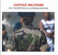 La Cohorte, magazine de la SMLH, Société des Membres de la Légion d'Honneur : Justice militaire, de l'exception à la normalisation